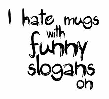 "I ""hate"" Funny Mugs by Orce"