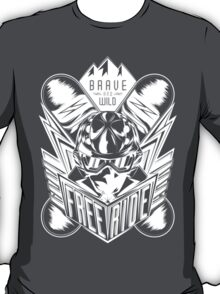 Brave and wild! Freeride! T-Shirt
