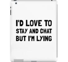 Stay Chat Lying iPad Case/Skin