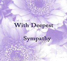 With Deepest Sympathy by AmySplash