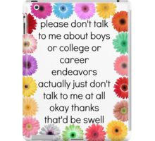 Please Don't Talk to Me at All iPad Case/Skin