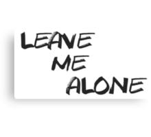 Leave Me Alone Canvas Print