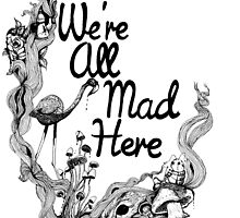 We're All Mad Here by SarahMaeDesigns