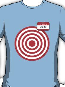 Hi, my name is Mark T-Shirt