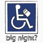 Big Night? by Ajmdc