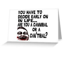 Are You a Cannibal - humor Greeting Card