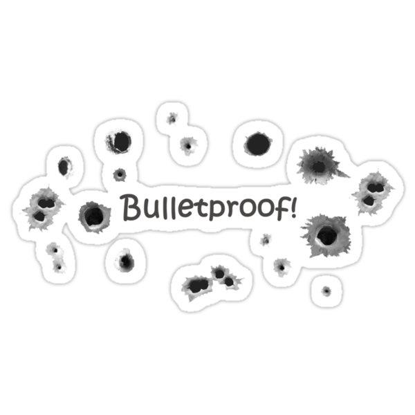 Bulletproof! by GiggleSnorts