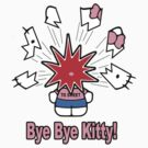 Bye Bye Kitty by mobii