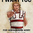 I WANT YOU FOR ALEXANDERS'S ARMY! by lifeofcaesar