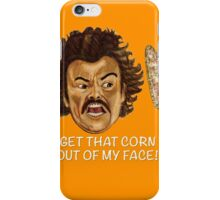 Get that Corn Out of My Face!! iPhone Case/Skin