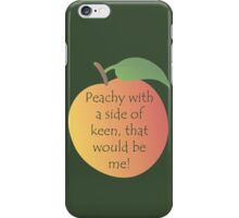 Peachy Keen! iPhone Case/Skin