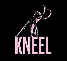 LOKI: Kneel by hurhurh