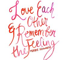 Love Each Other and Remember the Feeling by pietowel