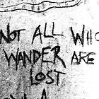 Those who wander B&W by A boy called Star