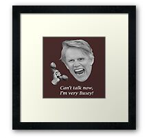 Can't talk now, I'm very Busey! Framed Print