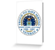 Air Force Proud to Have Served - DSGW 90/91 Greeting Card