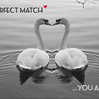 """SOLD""     A PERFECT MATCH - YOU AND I by Colleen2012"