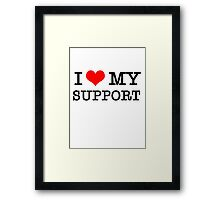I Love My Support Framed Print