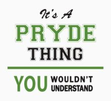 It's a PRYDE thing, you wouldn't understand !! by itsmine