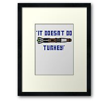 Turkey?! Framed Print