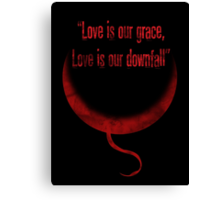 Love is our downfall Canvas Print