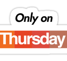 Only on Thursday Sticker