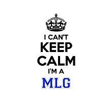I cant keep calm Im a MLG Photographic Print
