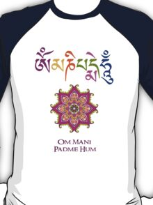 OM PADME HUM - Tibetan Buddhist Mantra of the Bodhisattva of Compassion. T-Shirt