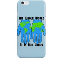 Whole World in our Hands iPhone Case/Skin