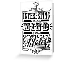 Interesting... Do You Mind If I Take Notes? Greeting Card