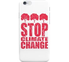 STOP CLIMATE CHANGE iPhone Case/Skin