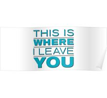 This Is Where I Leave You Title Poster