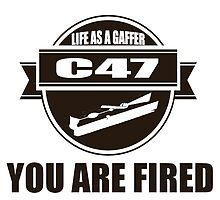 You are fired Life as a Gaffer by Prussia