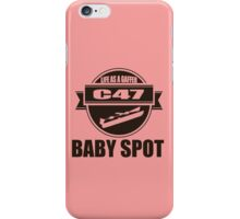 Baby Spot Life as a Gaffer iPhone Case/Skin