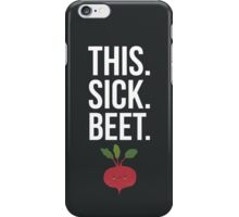 This. Sick. Beet.  iPhone Case/Skin