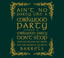 Ain't No Party Like a Mirkwood Party T-Shirt