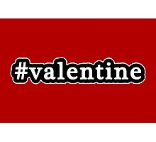 Valentine - Hashtag - Black & White Photographic Print