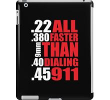 Cool Gun Owner's 'All Faster Than Dialing 911' T-Shirt iPad Case/Skin