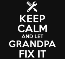 Original 'Keep Calm and Let Grandpa Fix It' T-shirts, Hoodies, Accessories and Gifts by Albany Retro