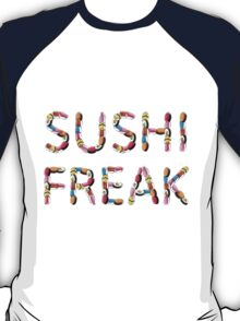 Sushi freak... T-Shirt