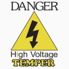 Danger High Voltage Temper by Dreamcraft