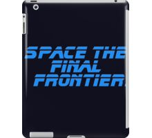Space The Final Frontier - Star Trek Quote - T-Shirt iPad Case/Skin