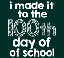 Limited-Edition 'I made it to the 100th day of school' T-shirts, Hoodies, Accessories and Gifts by Albany Retro