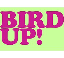 BIRD UP! Photographic Print