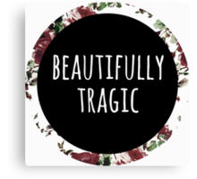 Beautifully Tragic Floral Canvas Print
