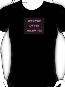 Nobody Loves Milhouse T-Shirt