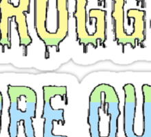 Less Queer Struggles, More Queer Snuggles. Sticker