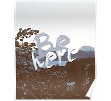 Be Here Poster