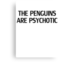 Madagascar - The penguins are psychotic Canvas Print