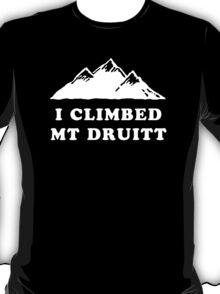 I Climbed Mt Druitt T-Shirt